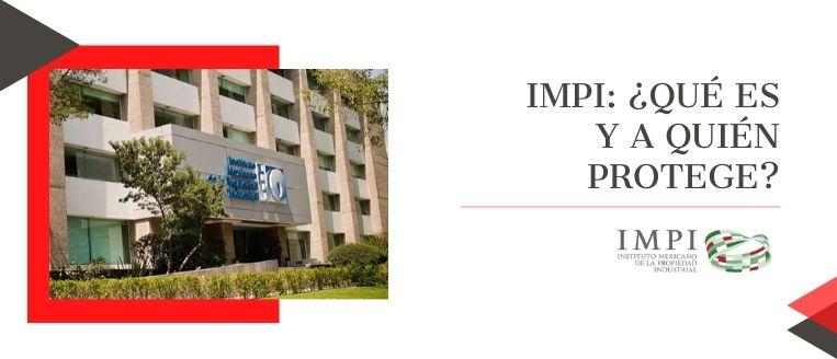 que es el IMPI y para que sirve el IMPI
